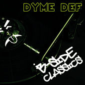 B Side Classics by Dyme Def