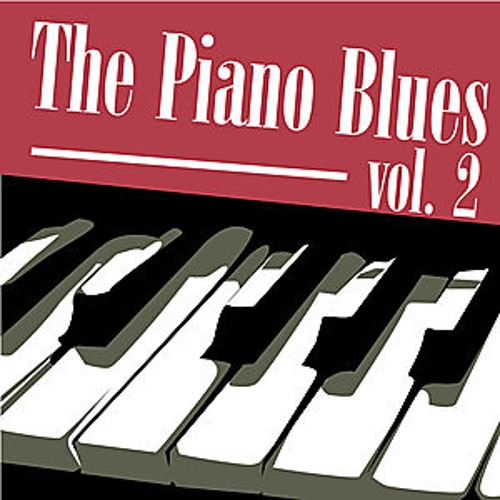 Play & Download The Piano Blues Vol 2 by Various Artists | Napster