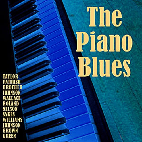Play & Download The Piano Blues by Various Artists | Napster