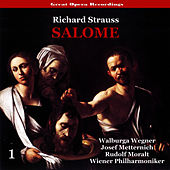 Richard Strauss - Salome (Moralt, Wegner, Metternich) [1952], Volume 1 by Vienna Symphony Orchestra