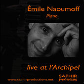 Play & Download Emile Naoumoff Live at l'Archipel by Emile Naoumoff | Napster
