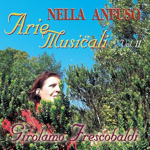 Play & Download Girolamo Frescobaldi - Arie Musicali II by Nella Anfuso | Napster