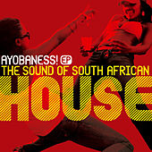 Ayobaness Ep - The Sound Of South African House by Various Artists