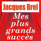 Play & Download Mes plus grands succès by Jacques Brel | Napster