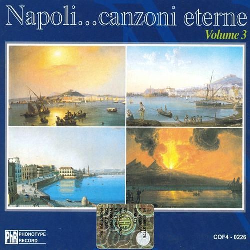 Play & Download Napoli... Canzoni eterne, vol. 3 by Various Artists | Napster