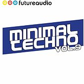 Play & Download Minimal Techno Vol. 9 by Various Artists | Napster