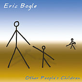 Play & Download Other People's Children by Eric Bogle | Napster
