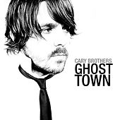 Play & Download Ghost Town by Cary Brothers | Napster