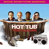 Hot Tub Time Machine [Music From The Motion Picture] by Various Artists