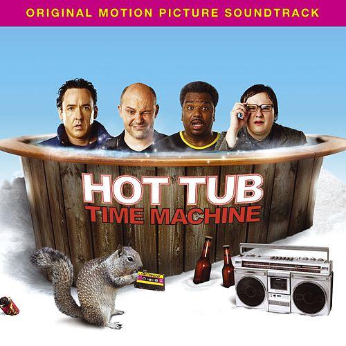 Play & Download Hot Tub Time Machine [Music From The Motion Picture] by Various Artists | Napster