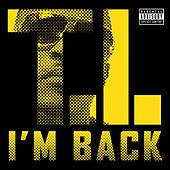 Play & Download I'm Back by T.I. | Napster