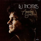 Play & Download Amazing Grace by B.J. Thomas | Napster