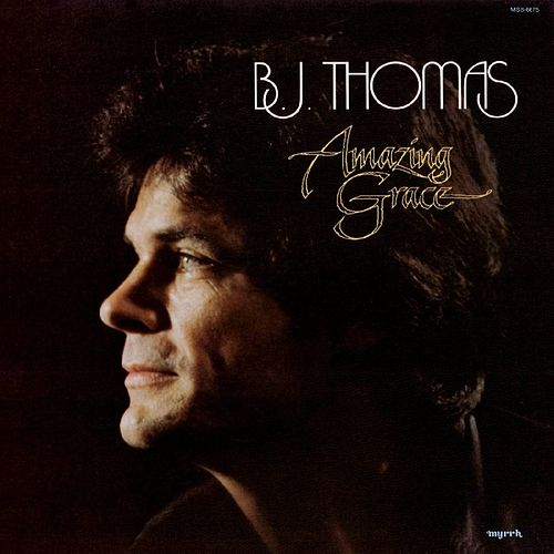 Amazing Grace by B.J. Thomas