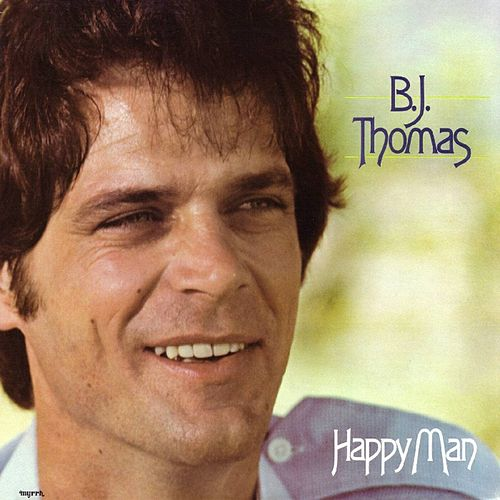 Play & Download Happy Man by B.J. Thomas | Napster