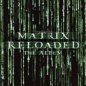 Play & Download The Matrix Reloaded: The Album by Various Artists | Napster