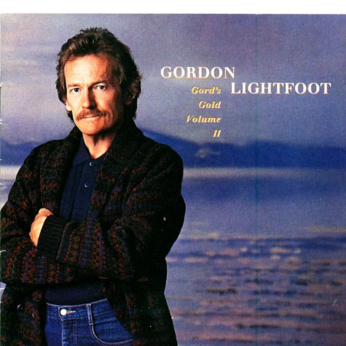 Play & Download Gord's Gold Volume II by Gordon Lightfoot | Napster