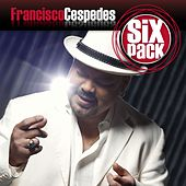 Six Pack: Francisco Cespedes - EP by Francisco Cespedes