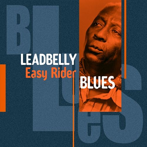 Play & Download Easy Rider Blues by Leadbelly | Napster