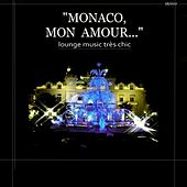 Play & Download Monaco mon amour (Lounge music très chic) by Various Artists | Napster
