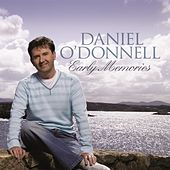 Early Memories by Daniel O'Donnell