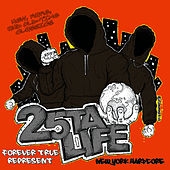 Play & Download Forever True Represent by 25 Ta Life | Napster