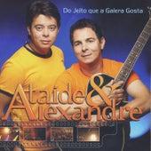 Play & Download Do Jeito Que A Galera Gosta by Ataíde e Alexandre | Napster