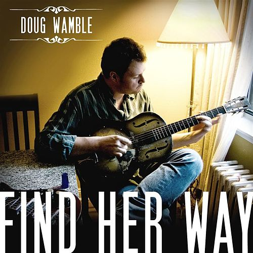 Play & Download Find Her Way by Doug Wamble | Napster