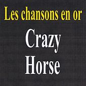 Play & Download Les chansons en or - Crazy Horse by Crazy Horse | Napster