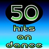 Play & Download 50 Hits On Dance by Various Artists | Napster