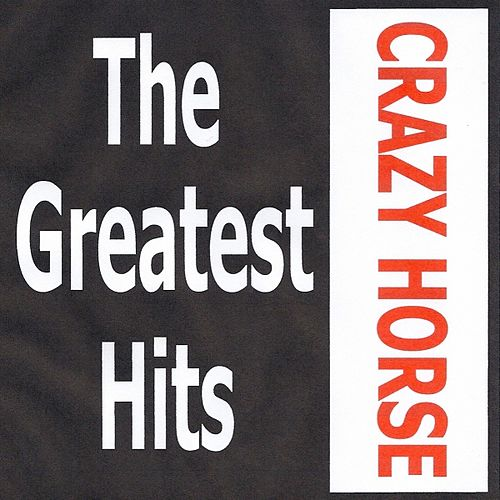 Crazy Horse - The Greatest Hits by Crazy Horse