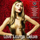 Love Lounge Deluxe (Cafe Chillout Ibiza del Mar) by Various Artists