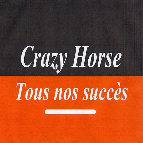 Play & Download Tous nos succès - Crazy Horse by Crazy Horse | Napster