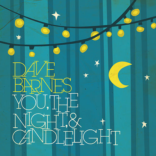 Play & Download You, the Night & Candlelight - EP by Dave Barnes | Napster