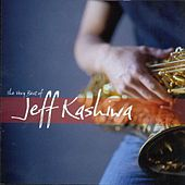 Very Best of Jeff Kashiwa by Jeff Kashiwa