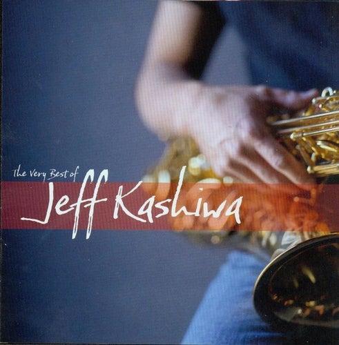 Play & Download Very Best of Jeff Kashiwa by Jeff Kashiwa | Napster