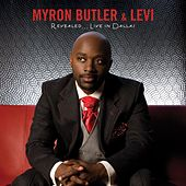 Play & Download Revealed...Live In Dallas by Myron Butler & Levi | Napster