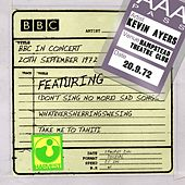 Play & Download BBC In Concert (Hampstead Theatre Club, 20th September 1972) by Kevin Ayers | Napster