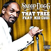 Play & Download That Tree Featuring Kid Cudi by Snoop Dogg | Napster