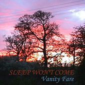 Sleep Won't Come by Vanity Fare