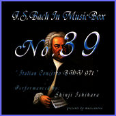 Play & Download Bach In Musical Box 39 / Italian Concerto BWV 971& 3 Menuet BWV841-843 by Shinji Ishihara | Napster