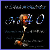Play & Download Bach In Musical Box 40/Sarabanda Con Partite In C BWV 990 by Shinji Ishihara | Napster
