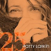 Play & Download 25 by Patty Larkin | Napster