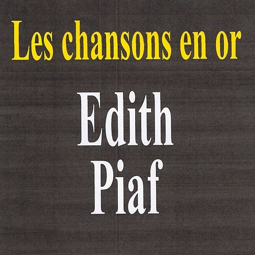 Les chansons en or by Edith Piaf