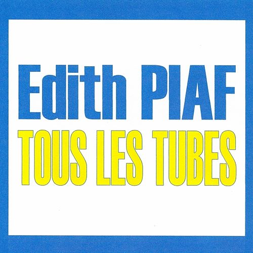 Play & Download Tous les tubes by Edith Piaf | Napster