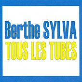 Play & Download Tous les tubes by Berthe Sylva | Napster