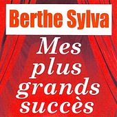 Play & Download Mes plus grands succès by Berthe Sylva | Napster