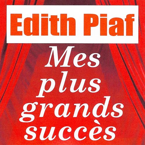 Mes plus grands succès by Edith Piaf