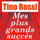 Mes plus grands succès by Tino Rossi