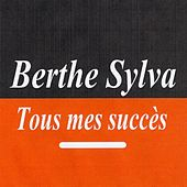 Play & Download Tous mes succès by Berthe Sylva | Napster