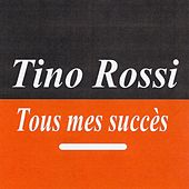 Play & Download Tous mes succès by Tino Rossi | Napster